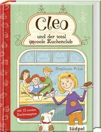 Cover Cleo und der total uncoole Kuchenclub