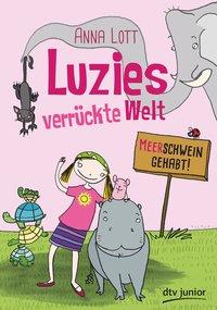 Cover Luzies verrückte Welt Meerschwein gehabt
