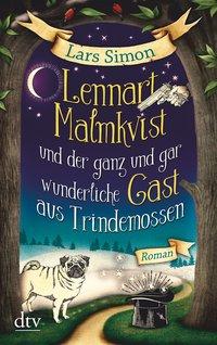 Cover Lennart Malmkvist und der ganz und gar wunderliche Gast aus Trindemossen