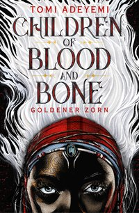 Cover Children of Blood and Bone Goldener Zorn