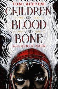 Cover Children of Blood and Bone Goldener Zorn