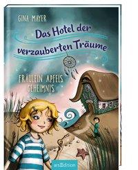 Cover Das Hotel der verzauberten Träume Fräulein Apfels Geheimnis