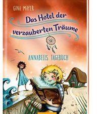 Cover Das Hotel der verzauberten Träume Annabells Tagebuch