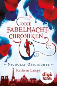 Cover Die Fabelmacht-Chroniken Die Fabelmacht-Chroniken Nicholas Geschichte