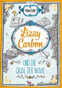Cover Lizzy Carbon und die Qual der Wahl