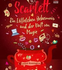 Cover Scarlett Ein Löffelchen Geheimnis und der Duft von Magie