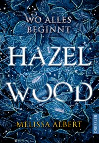Cover Hazel Wood Wo alles begann