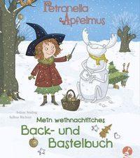 Cover Petronella Apfelmus Mein weihnachtliches Back- und Bastelbuch