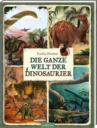 Cover Die ganze Welt der Dinosaurier