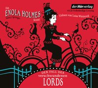 Cover Ein Enola Holmes Krimi Der Fall des verschwundenen Lords