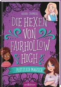Cover Die Hexen von Fairhollow High Plötzlich magisch
