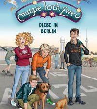 Cover Magie hoch zwei Diebe in Berlin